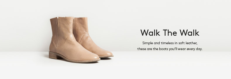 Walk The Walk - Simple and timeless in soft leather, these are the boots you'll wear every day.
