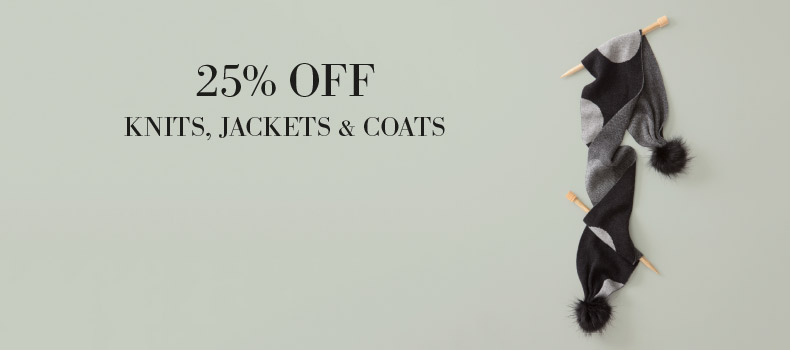 25% Off Knits Jackets and Coats